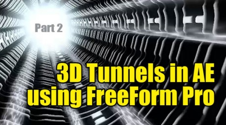 3D Tunnels in AE Using FreeForm Pro: Part 2