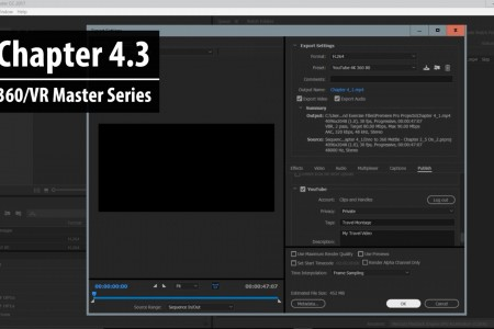 Chapter 4.3: Build a Custom Preset in AME for 360/VR – Part 2   360/VR Master Series