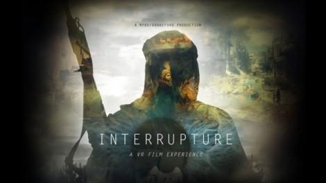 Interrupture   VR Film