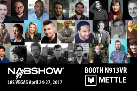 Mettle Showcasing New Tech and 360/VR Filmmakers at NAB 2017