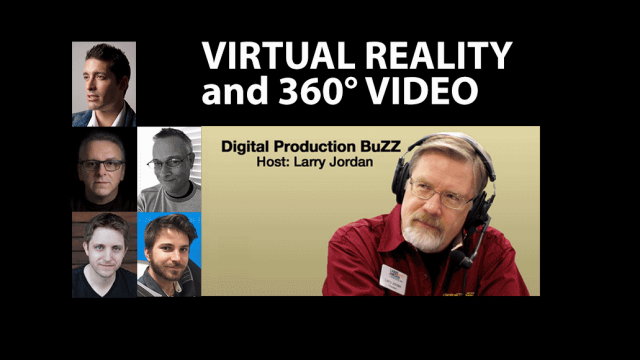 Digital Production Buzz: Virtual Reality and 360° Video