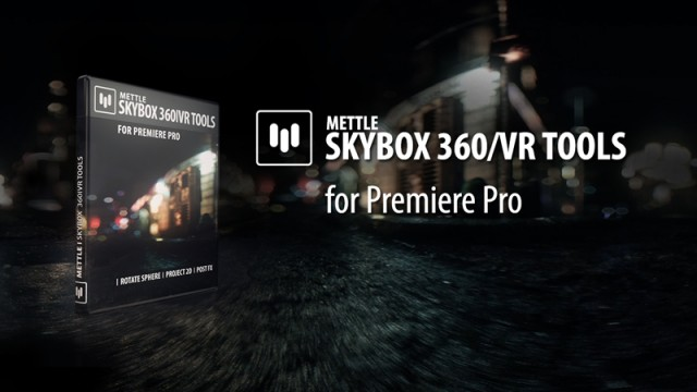 New! SkyBox 360/VR Tools for Premiere Pro