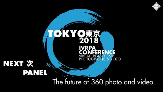 IVRPA Tokyo 2018 | Panel: The Future of 360 Video and Photo
