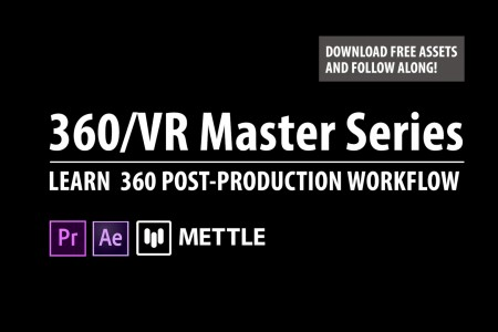 360/VR Master Series: Overview