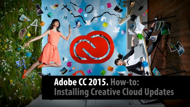Adobe CC 2015 How-to: Installing Creative Cloud Updates