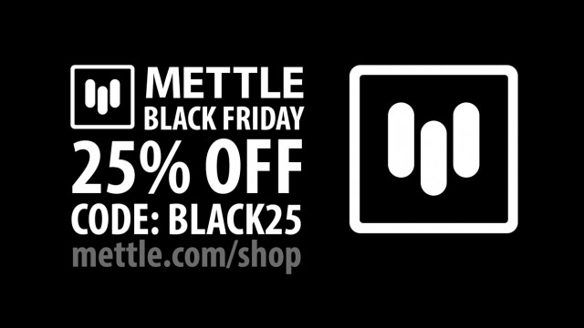Mettle Black Friday Sale!