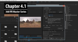 Chapter 4.1: Exporting a 360 Sequence to Adobe Media Encoder