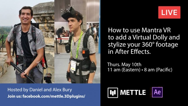 Live with Daniel and Alex Bury | Post FX with Mantra VR in After Effects