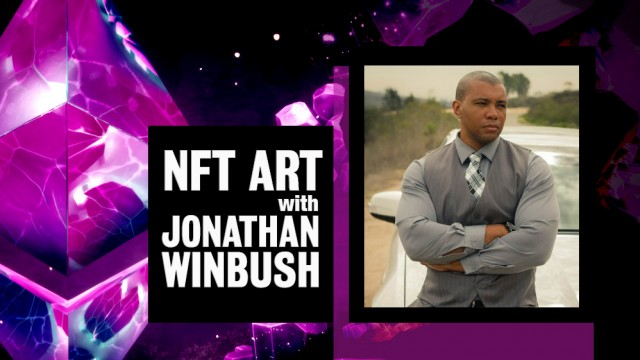 Let's Talk NFT Art with Jonathan Winbush