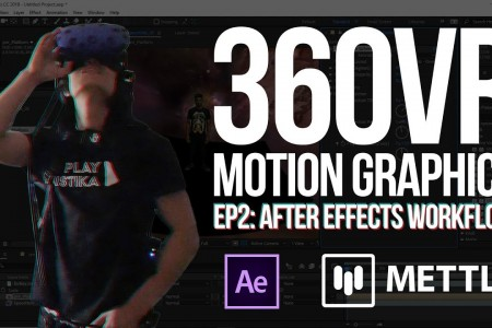 360° VR Motion Graphics: After Effects Workflow & Composition Techniques | Part 2