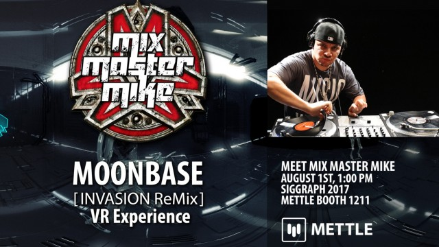 Mettle Presents: Mix Master Mike & MOONBASE INVASION ReMix at Siggraph