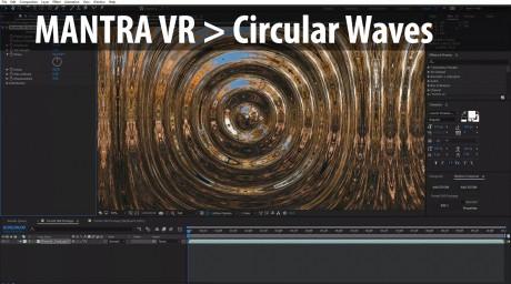 Mantra VR - Circular Waves