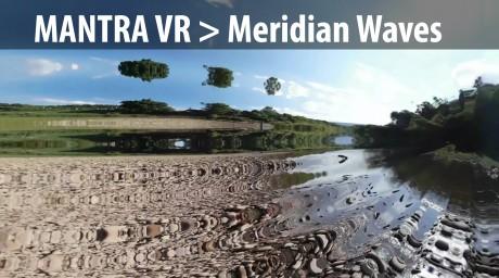 Mantra VR > Meridian Waves