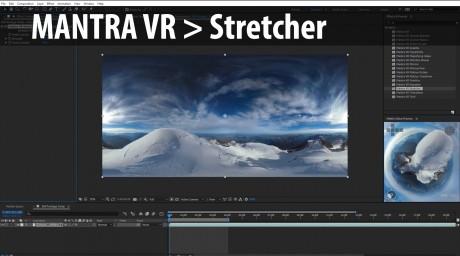 Mantra VR > Stretcher