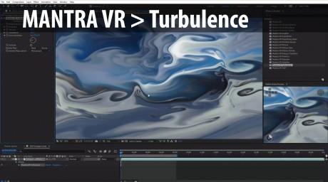Mantra VR > Turbulence