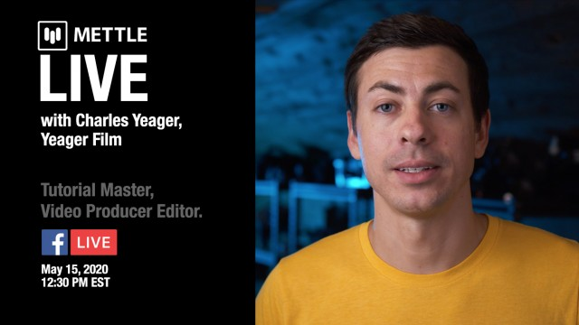 Mettle Live with Charles Yeager: Master Tutorials and More