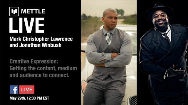 Mettle Live with Mark Christopher Lawrence and Jonathan Winbush: Creative Expression