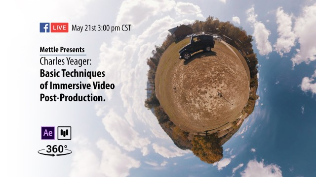 Live with Charles Yeager | Basic Techniques of Immersive Video Post-Production
