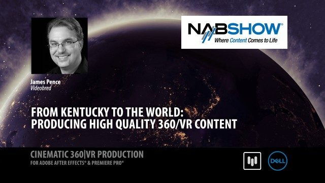 Producing High Quality VR Content |  Jamie Pence | NAB 2017 |