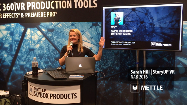 360/VR Journalism: Why Story is King | Sarah Hill | NAB 2016